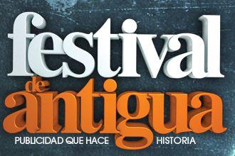 Festival de Antigua 2011, publicidad que hace historia.