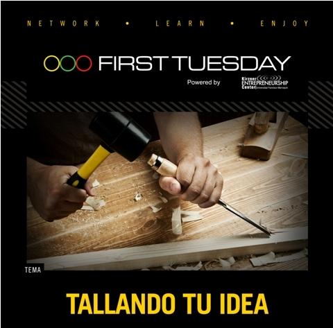 "First Tuesday ""Tallando tu idea"". febrero 7, 2012 UFM"