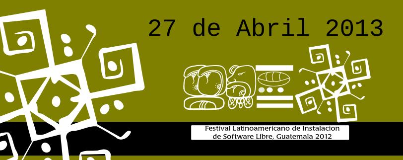 Sábado 27 de Abril 2013: Evento y conferencias de Flisol Guatemala