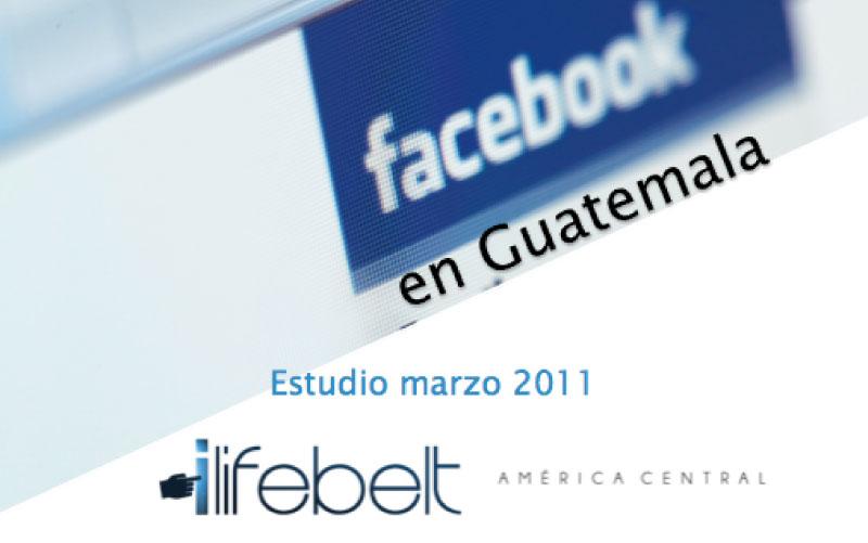 Estudio Facebook en Guatemala – edición Marzo 2011