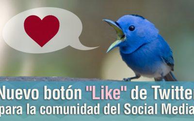 """Nuevo botón """"Like"""" de Twitter para la comunidad del Social Media"""