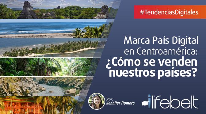 Marca País digital en Centroamérica: ¿Cómo se venden nuestros países?