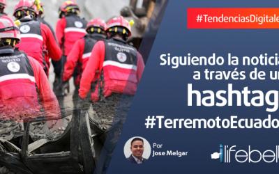 #TerremotoEcuador: La noticia a través de un Hashtag