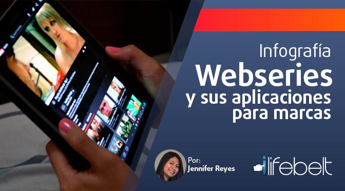 Infografía: Storytelling: Webseries y sus aplicaciones para marcas