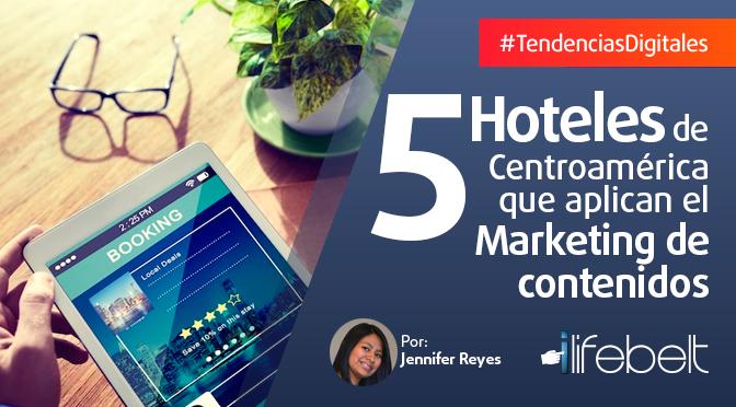 5 hoteles de Centroamérica que aplican el Marketing de Contenidos