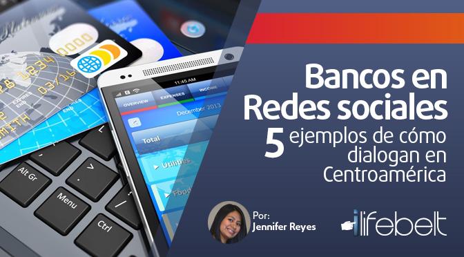 Bancos en redes sociales: 5 ejemplos de cómo dialogan en Centroamérica