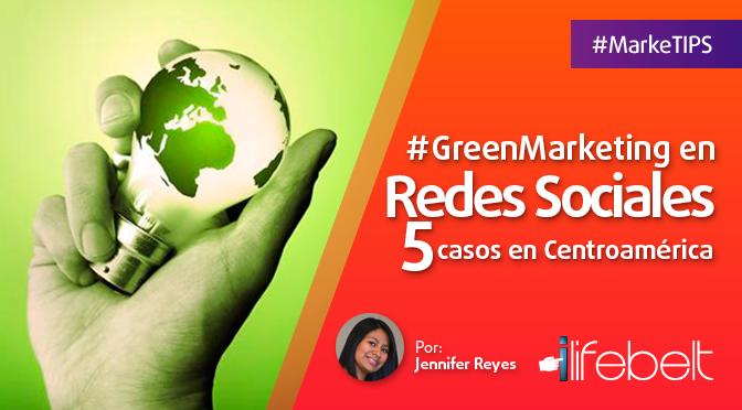 #GreenMarketing en Redes Sociales: 5 casos en Centroamérica