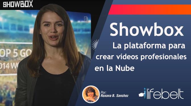 Showbox: la plataforma para crear vídeos profesionales en la Nube