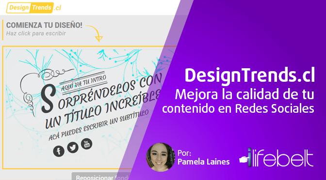 DesignTrends.cl: Mejora la calidad del contenido en tus publicaciones de Redes Sociales