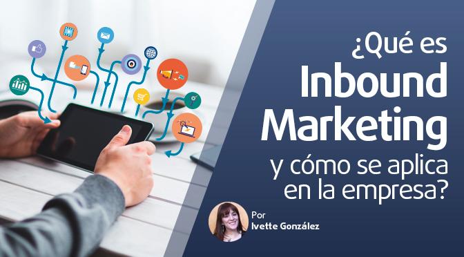 ¿Qué es Inbound Marketing y cómo se aplica en la empresa?