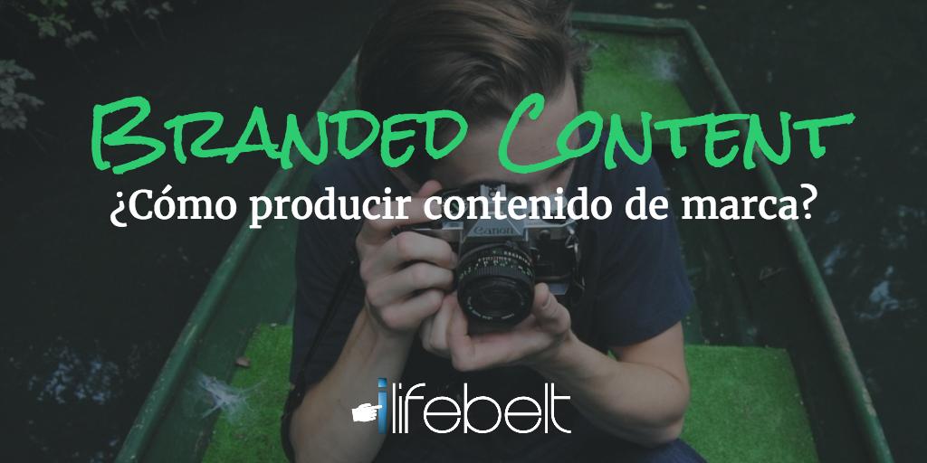 Qué es branded content y cómo producir contenido de marca