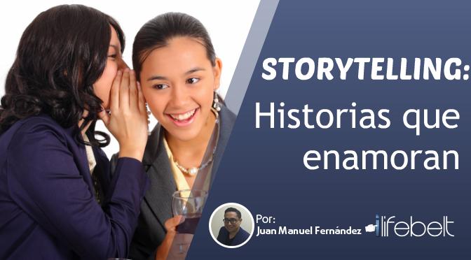 Qué es storytelling y cómo se construye una historia de marca