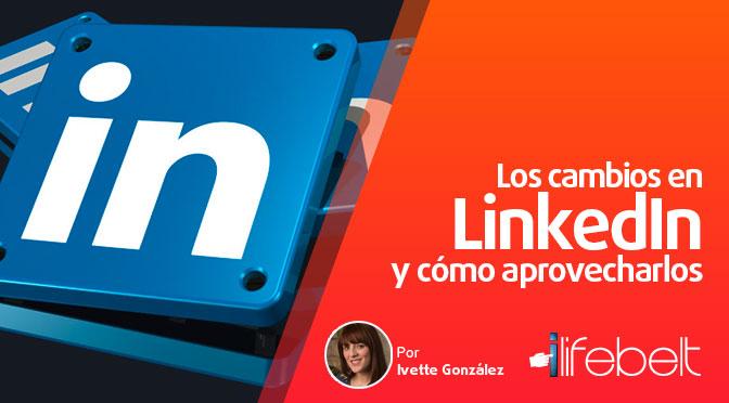 Los cambios en LinkedIn y cómo aprovecharlos