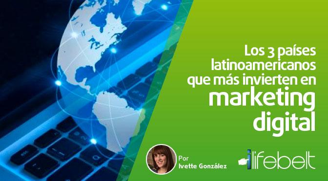 Los 3 países latinoamericanos que más invierten en marketing digital