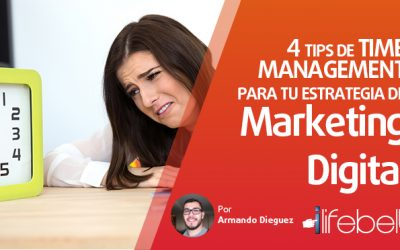 4 tips de time management que te ayudarán en tu estrategia de marketing digital