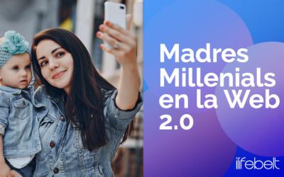 Una mamá millennial en la web 2.0, conócela