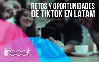 Estudio Tiktok 2020 en Latinoamérica: retos y oportunidades
