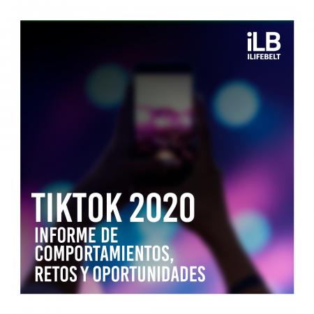 TikTok 2020: informe de comportamientos, reto y oportunidades
