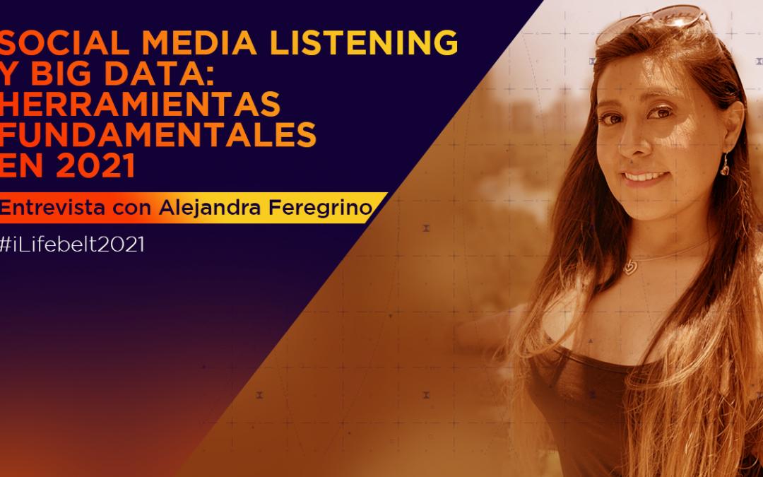 Social media listening y big data: herramientas fundamentales en 2021 [Entrevista con Alejandra Feregrino]